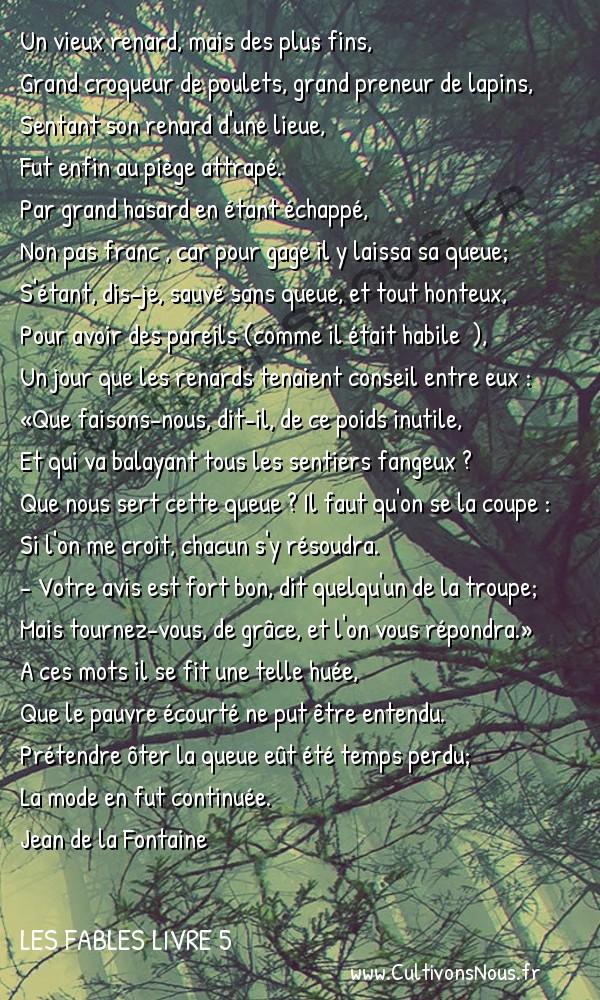 Fables Jean de la Fontaine - Les fables Livre 5 - Le Renard ayant la queue coupée -   Un vieux renard, mais des plus fins, Grand croqueur de poulets, grand preneur de lapins,
