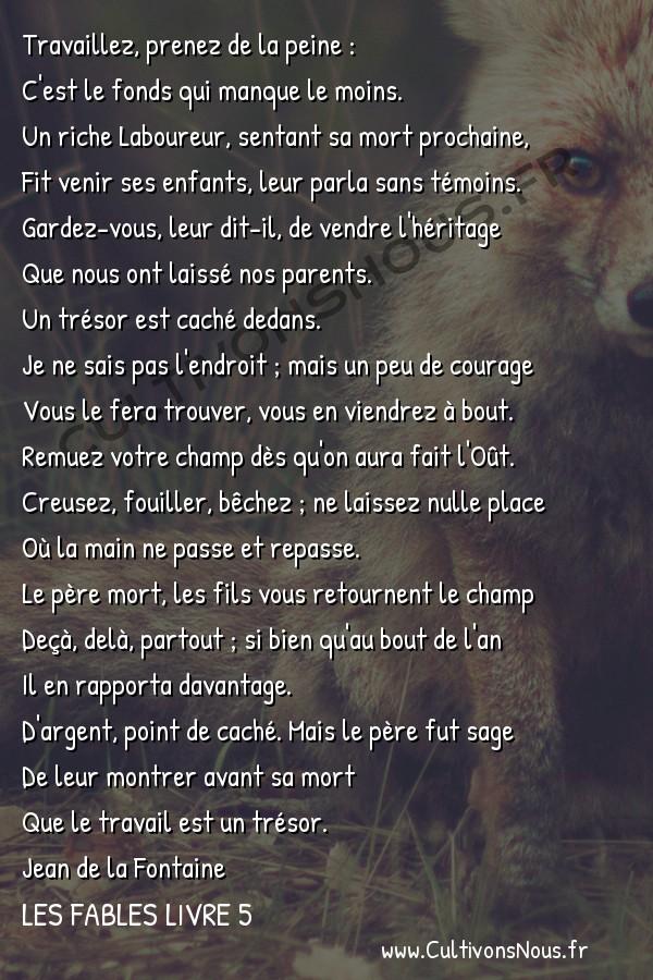 Fables Jean de la Fontaine - Les fables Livre 5 - Le Laboureur et ses Enfants -   Travaillez, prenez de la peine : C'est le fonds qui manque le moins.
