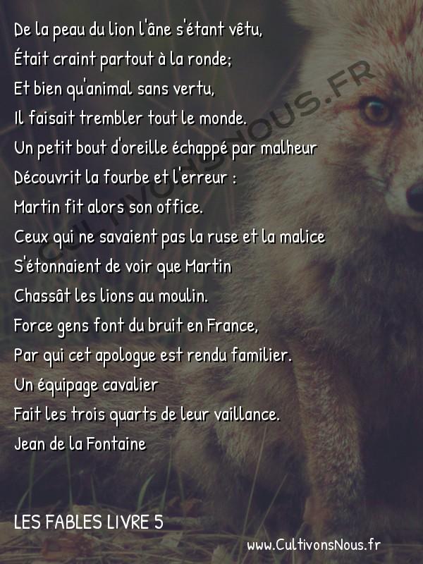Fables Jean de la Fontaine - Les fables Livre 5 - L' Ane vêtu de la peau du Lion -   De la peau du lion l'âne s'étant vêtu, Était craint partout à la ronde;