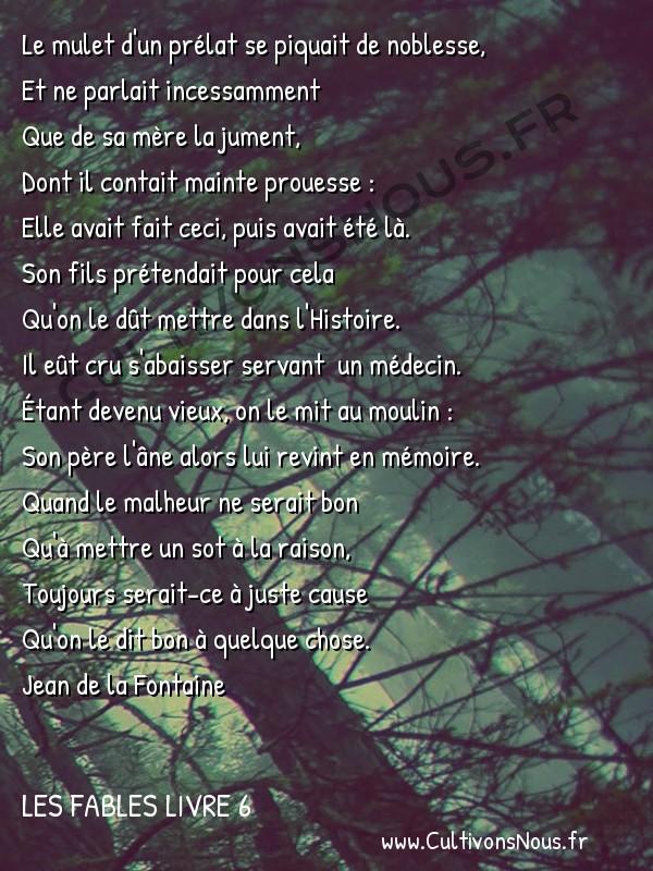 Fables Jean de la Fontaine - Les fables Livre 6 - Le Mulet se vantant de sa généalogie -   Le mulet d'un prélat se piquait de noblesse, Et ne parlait incessamment