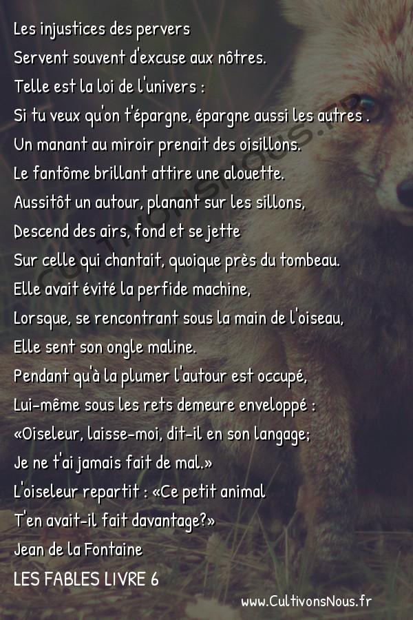 Fables Jean de la Fontaine - Les fables Livre 6 - L' Oiseleur l'Autour et l'Alouette -   Les injustices des pervers Servent souvent d'excuse aux nôtres.
