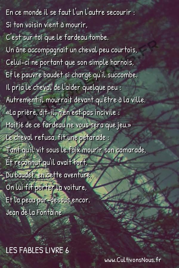 Fables Jean de la Fontaine - Les fables Livre 6 - Le Cheval et l'Ane -   En ce monde il se faut l'un l'autre secourir : Si ton voisin vient à mourir,