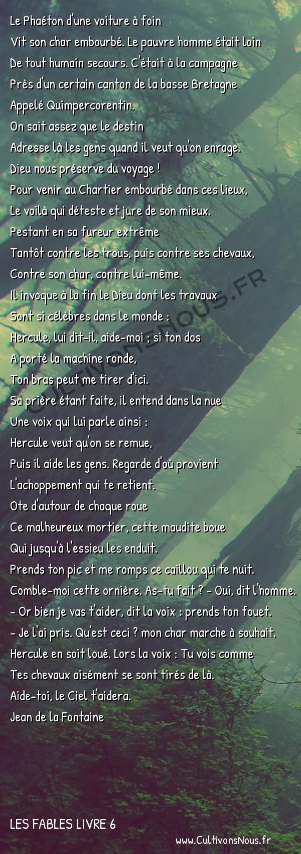 Fables Jean de la Fontaine - Les fables Livre 6 - Le Chartier embourbé -   Le Phaéton d'une voiture à foin Vit son char embourbé. Le pauvre homme était loin
