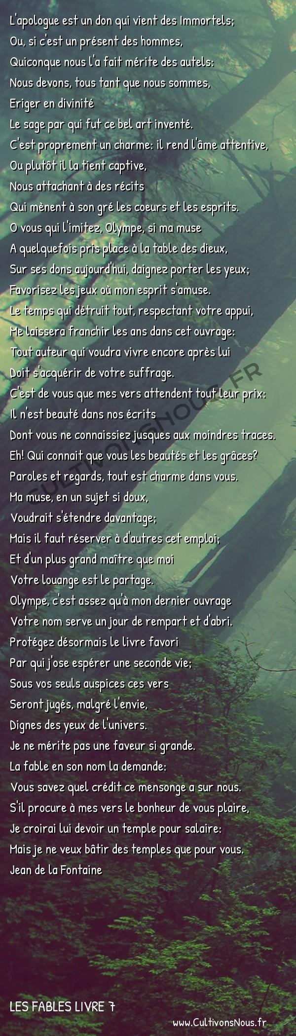 Fables Jean de la Fontaine - Les fables Livre 7 - A Madame de Montespan -   L'apologue est un don qui vient des Immortels; Ou, si c'est un présent des hommes,