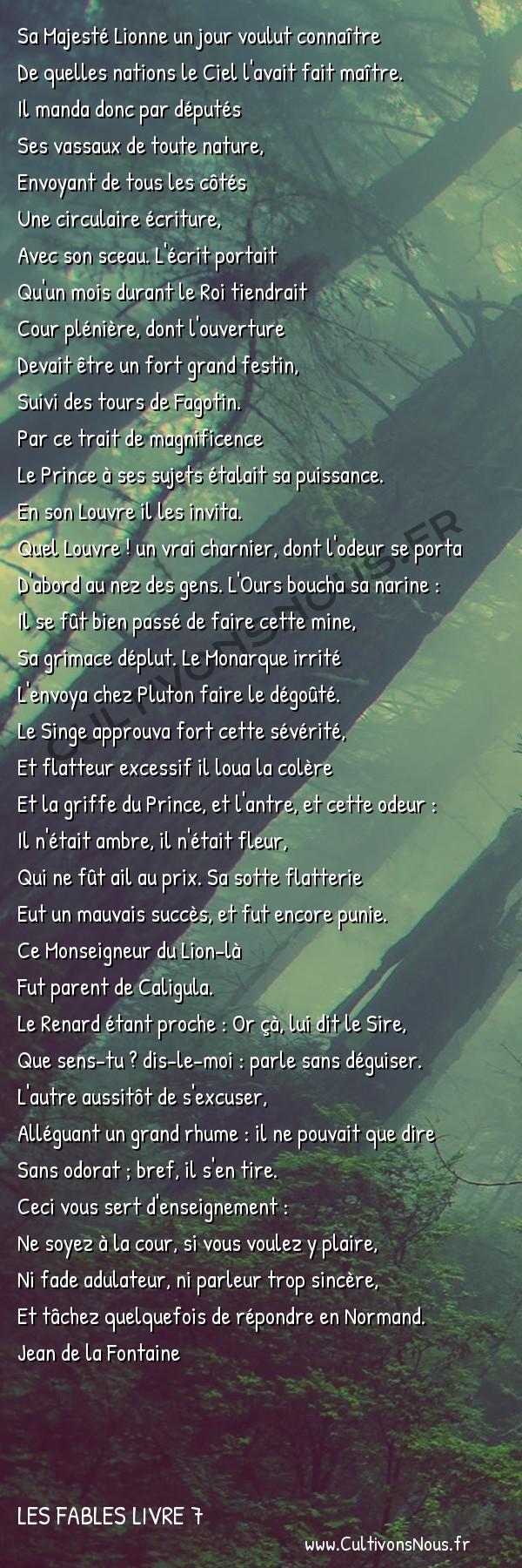 Fables Jean de la Fontaine - Les fables Livre 7 - La Cour du Lion -   Sa Majesté Lionne un jour voulut connaître De quelles nations le Ciel l'avait fait maître.