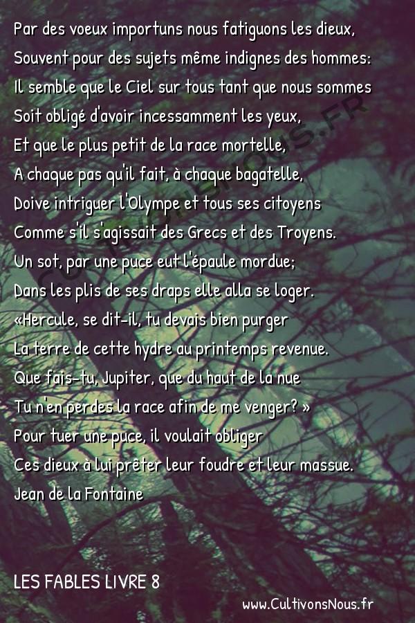 Fables Jean de la Fontaine - Les fables Livre 8 - L' Homme et la Puce -   Par des voeux importuns nous fatiguons les dieux, Souvent pour des sujets même indignes des hommes: