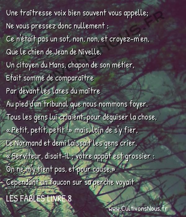 Fables Jean de la Fontaine - Les fables Livre 8 - Le Faucon et le Chapon -   Une traîtresse voix bien souvent vous appelle; Ne vous pressez donc nullement :