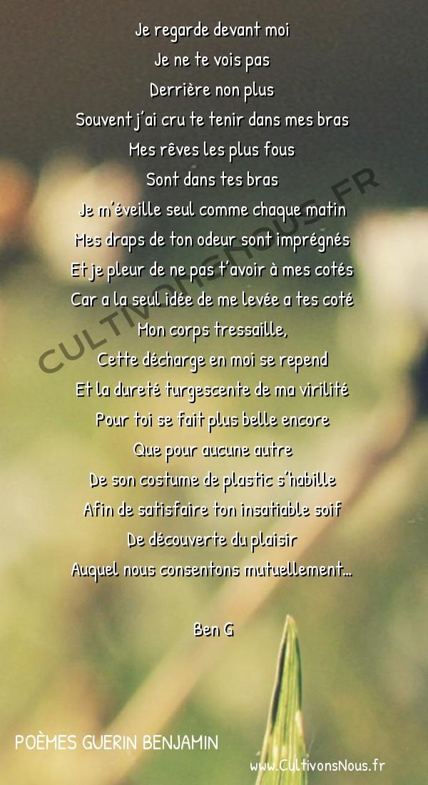 Poésies contemporaines - Poèmes Guerin Benjamin - devant moi -   Je regarde devant moi Je ne te vois pas