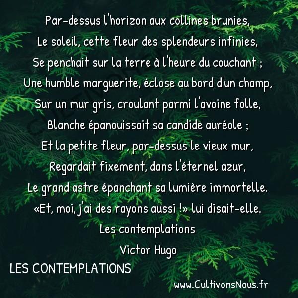 Poésie Victor Hugo - Les contemplations - Unité -  Par-dessus l'horizon aux collines brunies, Le soleil, cette fleur des splendeurs infinies,