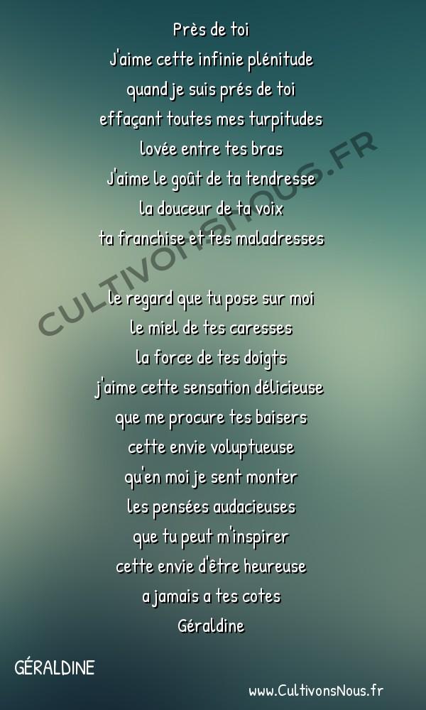 Poésies contemporaines - Géraldine - pres de toi -  Près de toi J'aime cette infinie plénitude