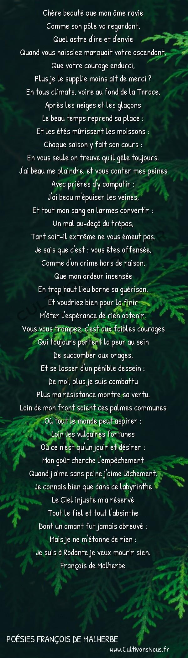 Poésies François de Malherbe - Chère beauté … -  Chère beauté que mon âme ravie Comme son pôle va regardant,