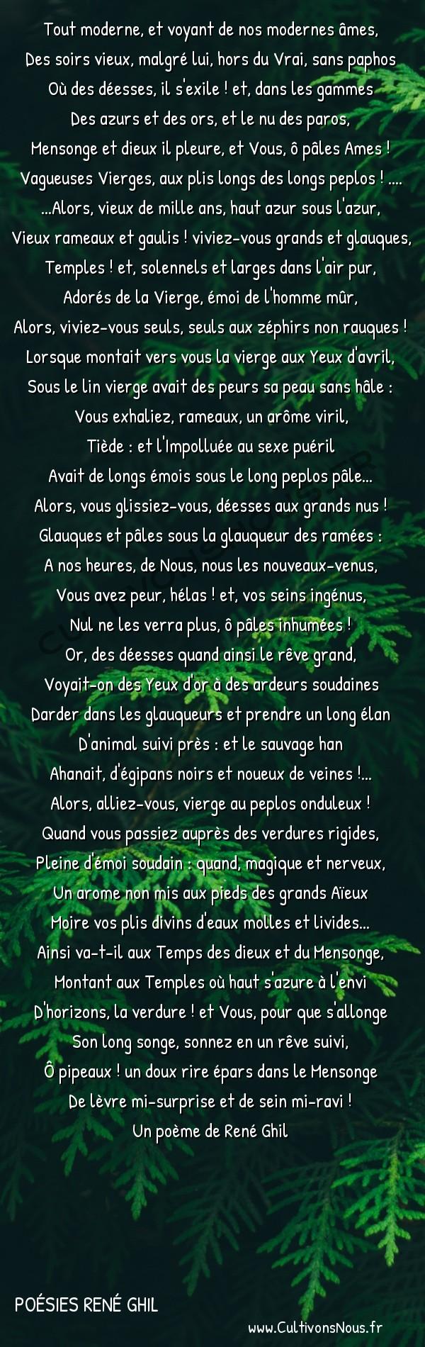 Poésies René Ghil - Légendes d'âmes et de sangs - Aux temps des dieux -  Tout moderne, et voyant de nos modernes âmes, Des soirs vieux, malgré lui, hors du Vrai, sans paphos