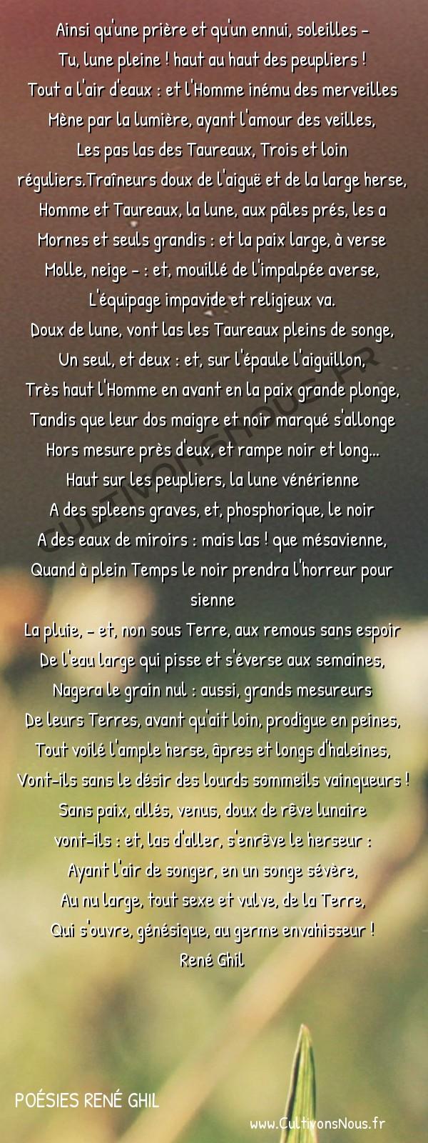 Poésies René Ghil - Légendes d'âmes et de sangs - Les herseurs – sous la lune -  Ainsi qu'une prière et qu'un ennui, soleilles - Tu, lune pleine ! haut au haut des peupliers !