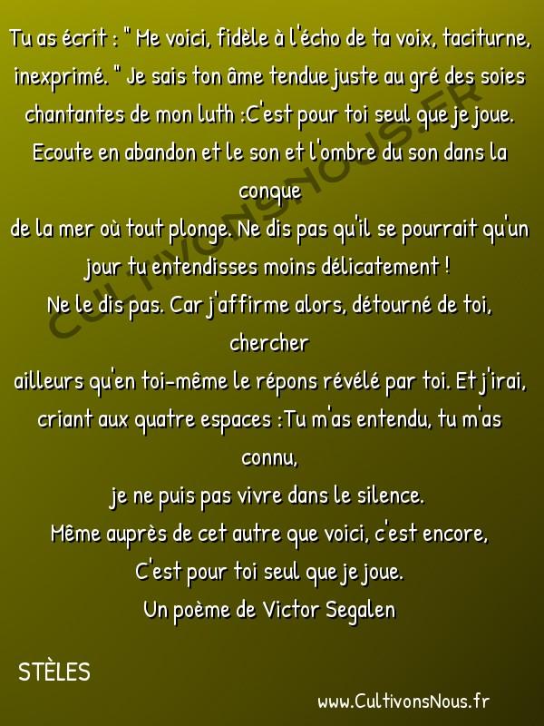Poésies Victor Segalen - Stèles - Trahison fidèle -  Tu as écrit :