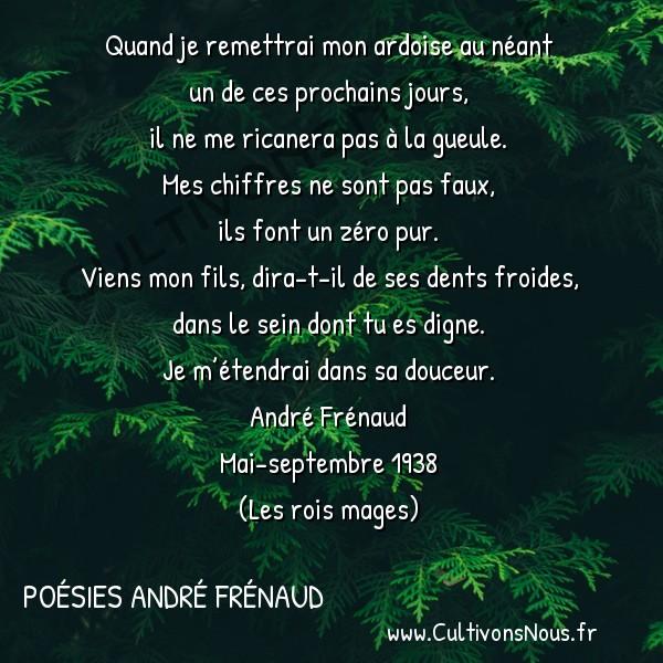 Poésies André Frénaud - Extraits - Épitaphe -  Quand je remettrai mon ardoise au néant un de ces prochains jours,
