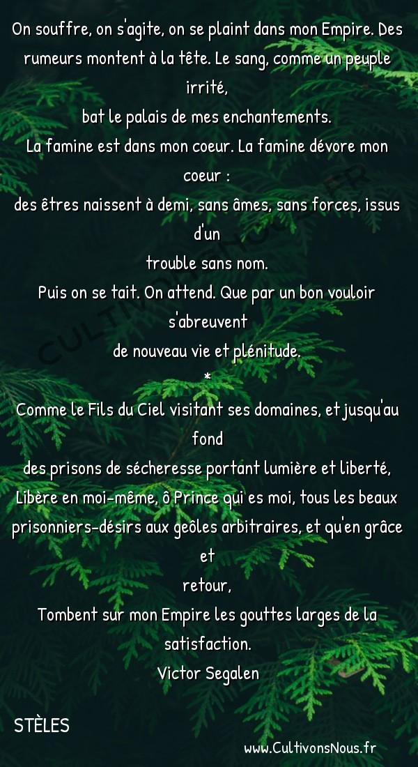 Poésies Victor Segalen - Stèles - Libération -  On souffre, on s'agite, on se plaint dans mon Empire. Des rumeurs montent à la tête. Le sang, comme un peuple irrité,