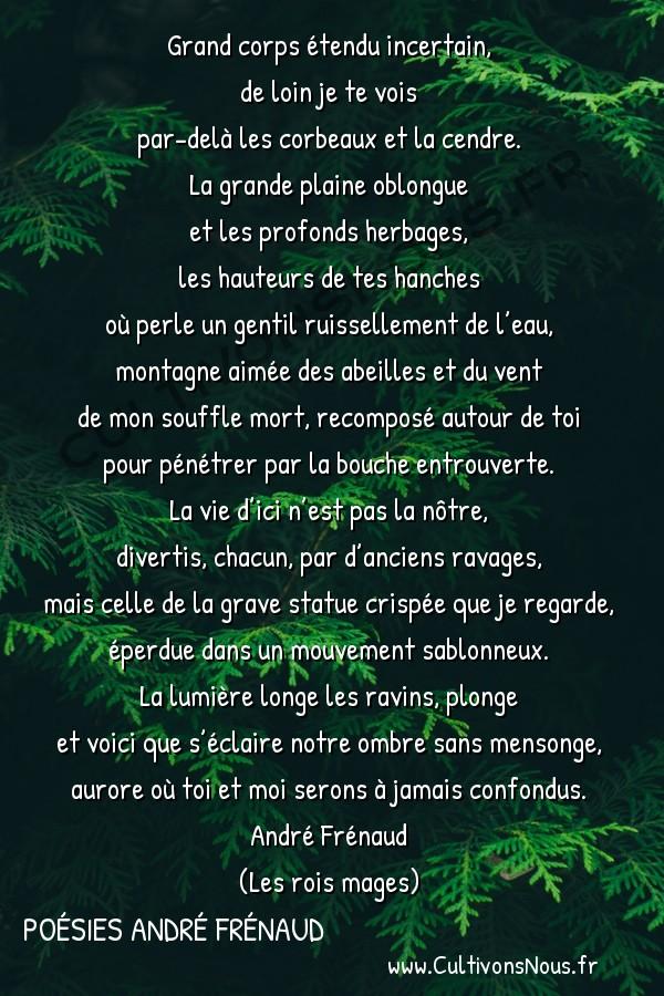 Poésies André Frénaud - Extraits - Paysage -  Grand corps étendu incertain, de loin je te vois