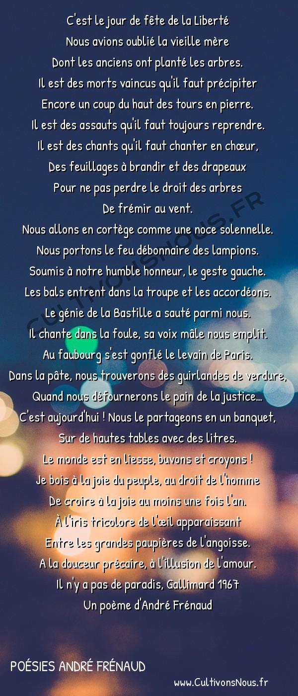 Poésies André Frénaud - Extraits - 14 juillet -  C'est le jour de fête de la Liberté Nous avions oublié la vieille mère