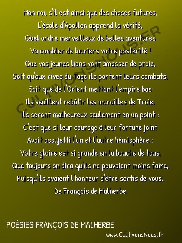 Poésies François de Malherbe - Poèmes - Au feu roi -  Mon roi, s'il est ainsi que des choses futures, L'école d'Apollon apprend la vérité,