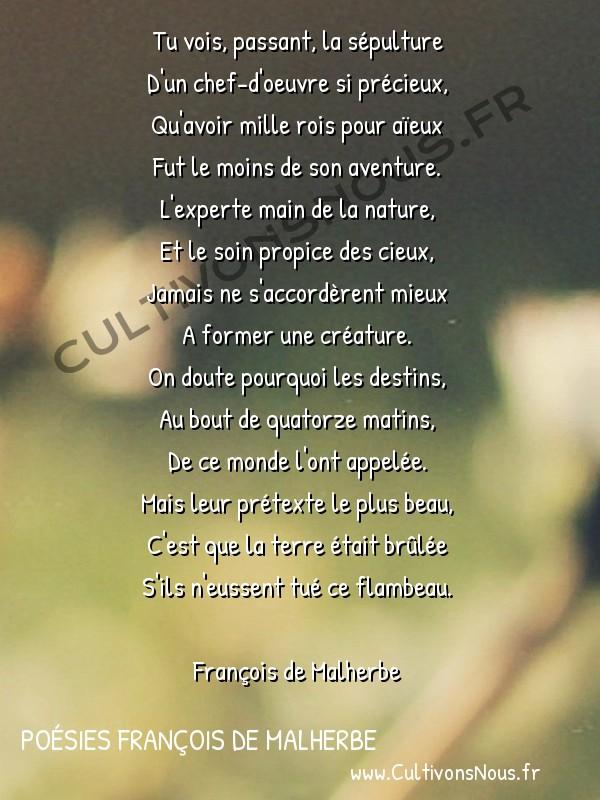 Poésies François de Malherbe - Poèmes - Epitaphe de mademoiselle de Conty Marie de Bourbon -  Tu vois, passant, la sépulture D'un chef-d'oeuvre si précieux,