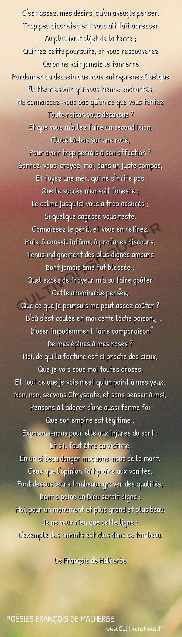 Poésies François de Malherbe - Poèmes - C'est assez mes désirs … -  C'est assez, mes désirs, qu'un aveugle penser, Trop peu discrètement vous ait fait adresser