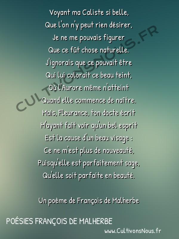 Poésies François de Malherbe - Poèmes - A monsieur de Fleurance sur son art d'embellir -  Voyant ma Caliste si belle, Que l'on n'y peut rien désirer,