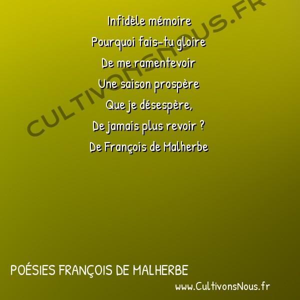 Poésies François de Malherbe - Poèmes - Infidèle mémoire… -  Infidèle mémoire Pourquoi fais-tu gloire