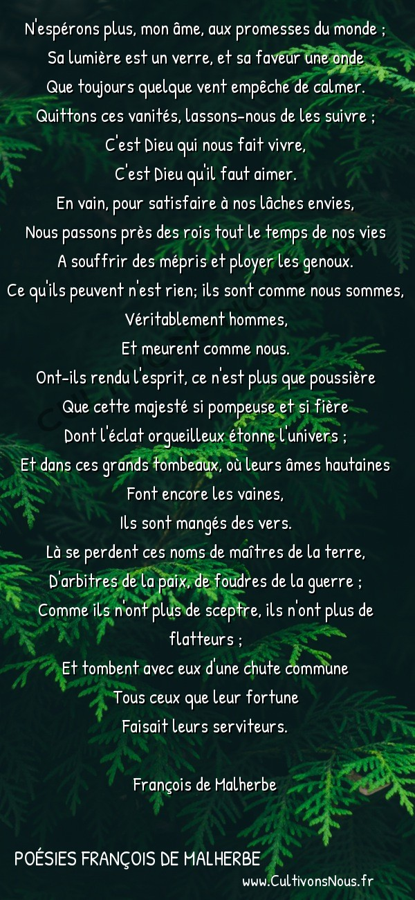 Poésies François de Malherbe - Poèmes - Paraphrase du psaume CXLV -  N'espérons plus, mon âme, aux promesses du monde ; Sa lumière est un verre, et sa faveur une onde