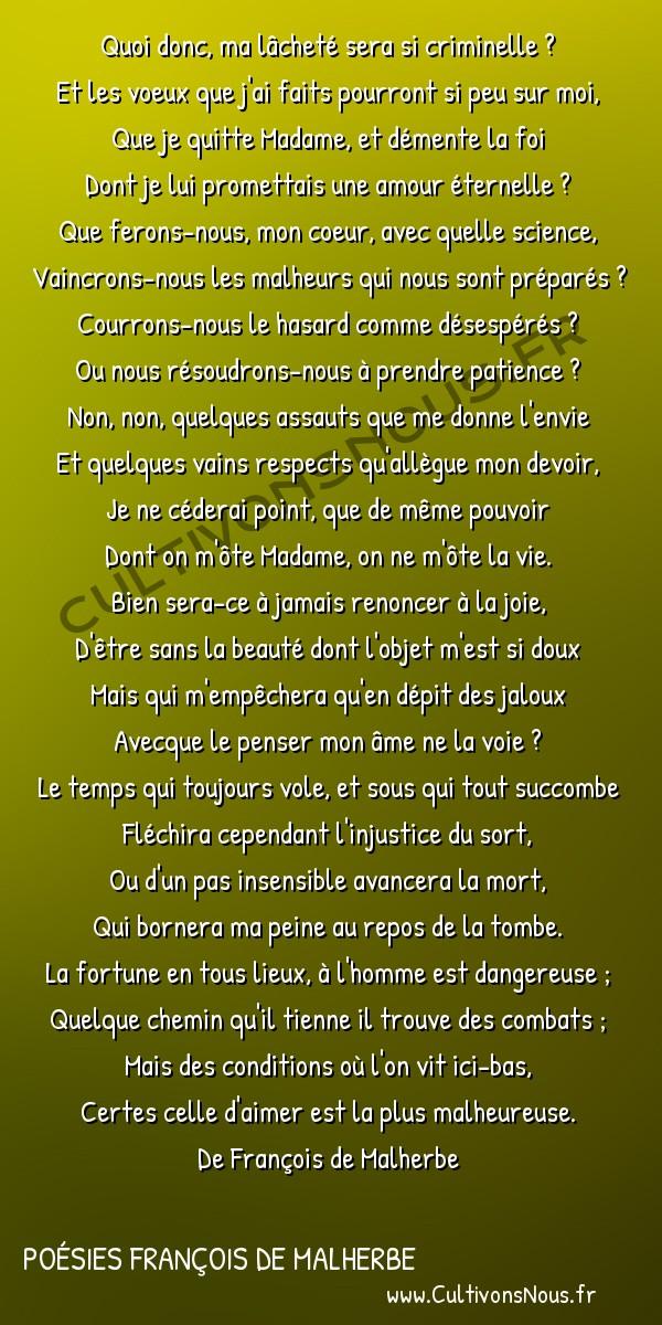 Poésies François de Malherbe - Poèmes - Quoi donc ma lâcheté.. -  Quoi donc, ma lâcheté sera si criminelle ? Et les voeux que j'ai faits pourront si peu sur moi,