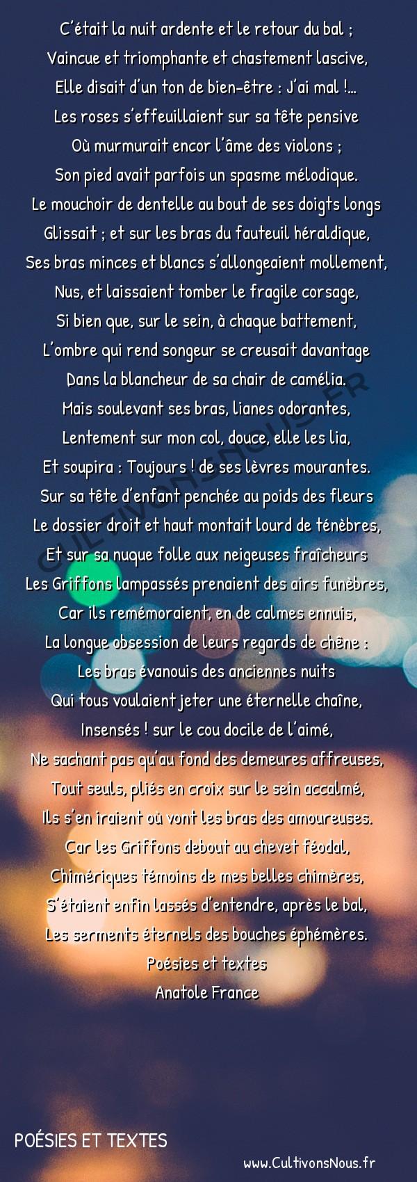 Poésie Anatole France - Poésies et textes - La sagesse des griffons -  C'était la nuit ardente et le retour du bal ; Vaincue et triomphante et chastement lascive,