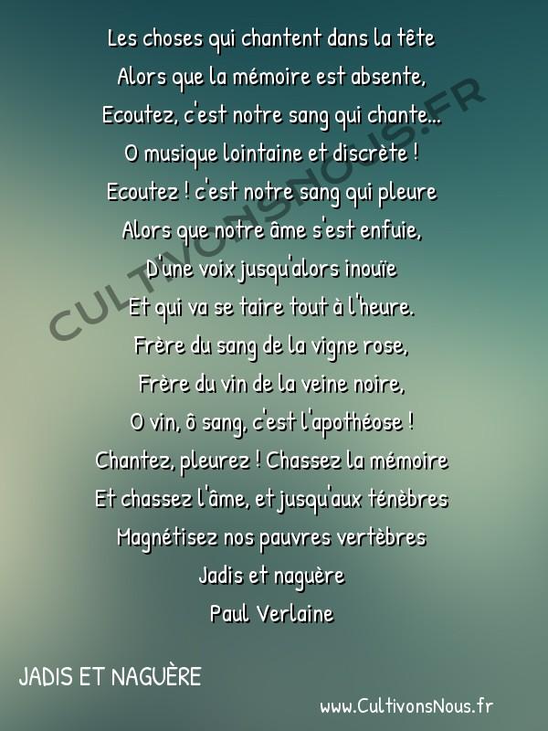 Poésie Paul Verlaine - Jadis et naguère - Vendanges -  Les choses qui chantent dans la tête Alors que la mémoire est absente,