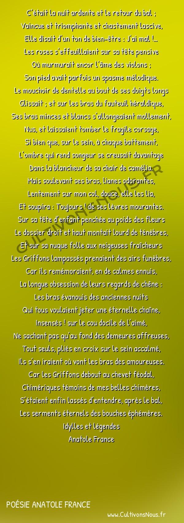 Poésie Anatole France - Idylles et légendes - La sagesse des griffons -  C'était la nuit ardente et le retour du bal ; Vaincue et triomphante et chastement lascive,