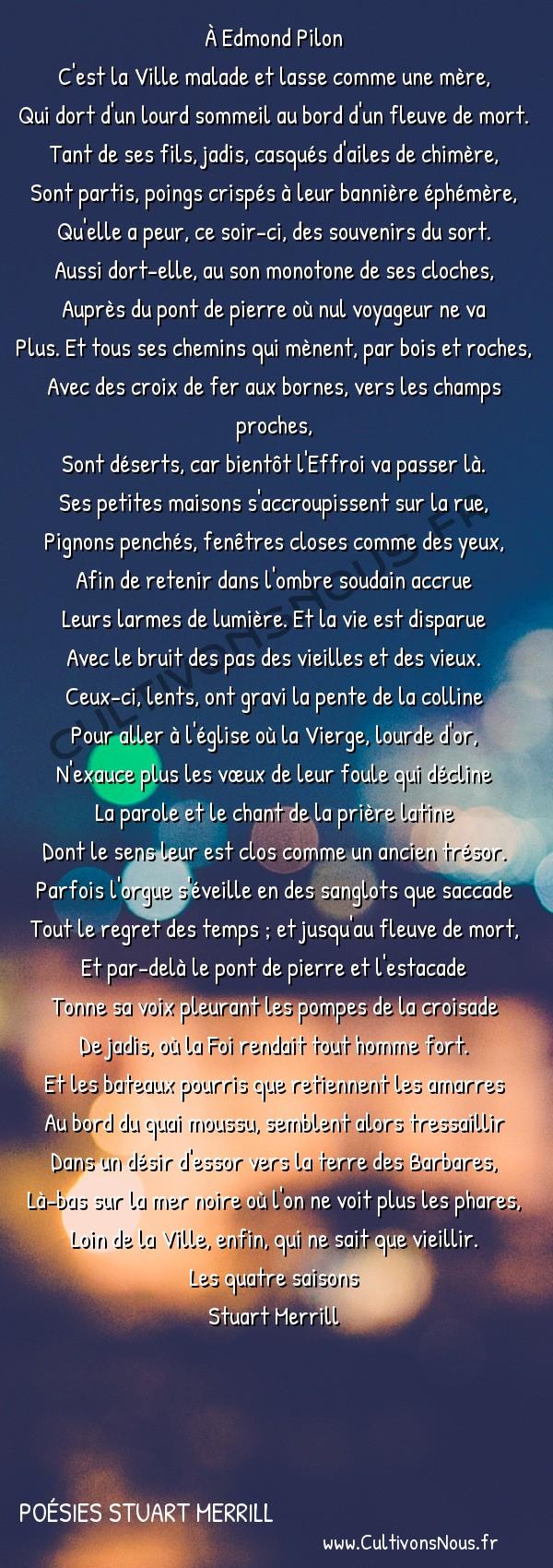 Poésies Stuart Merrill - Les Quatre saisons - La Ville moribonde -  À Edmond Pilon C'est la Ville malade et lasse comme une mère,