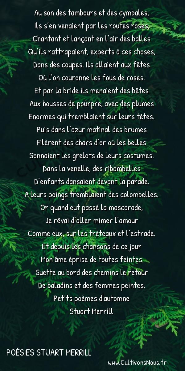 Poésies Stuart Merrill - Petits poèmes d'automne - Au son des tambours et des cymbales -  Au son des tambours et des cymbales, Ils s'en venaient par les routes roses,