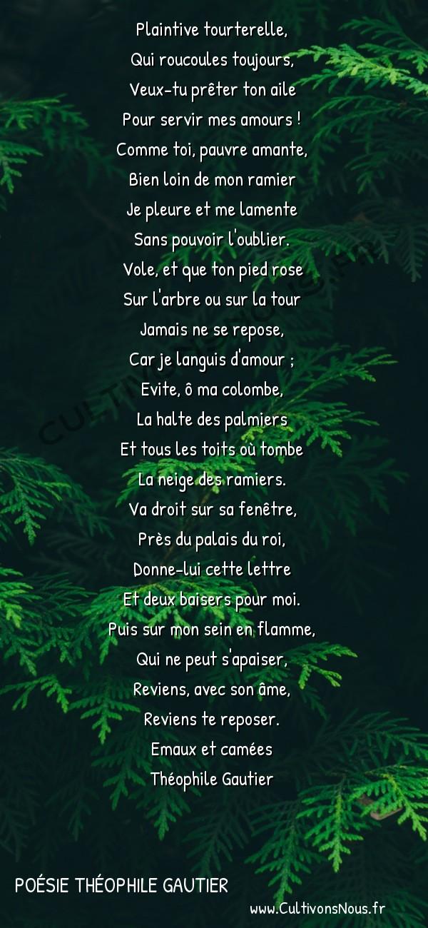 Poésie Théophile Gautier - Emaux et camées - Plaintive tourterelle -  Plaintive tourterelle, Qui roucoules toujours,