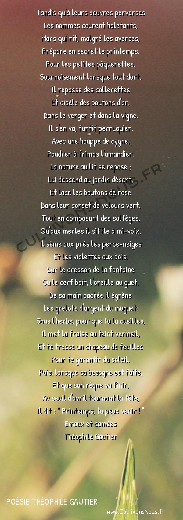 Poésie Théophile Gautier - Emaux et camées - Premier sourire du printemps -  Tandis qu'à leurs oeuvres perverses Les hommes courent haletants,