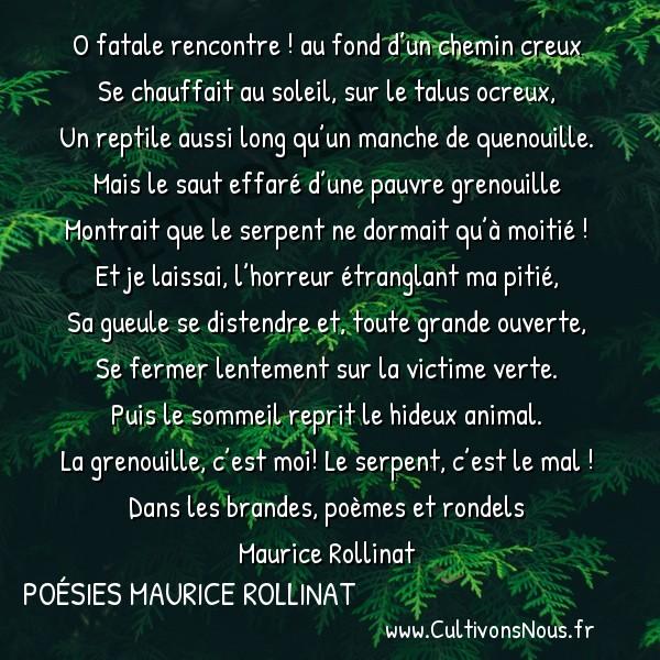 Poésies Maurice Rollinat - Dans les brandes poèmes et rondels - La gueule -  O fatale rencontre ! au fond d'un chemin creux Se chauffait au soleil, sur le talus ocreux,