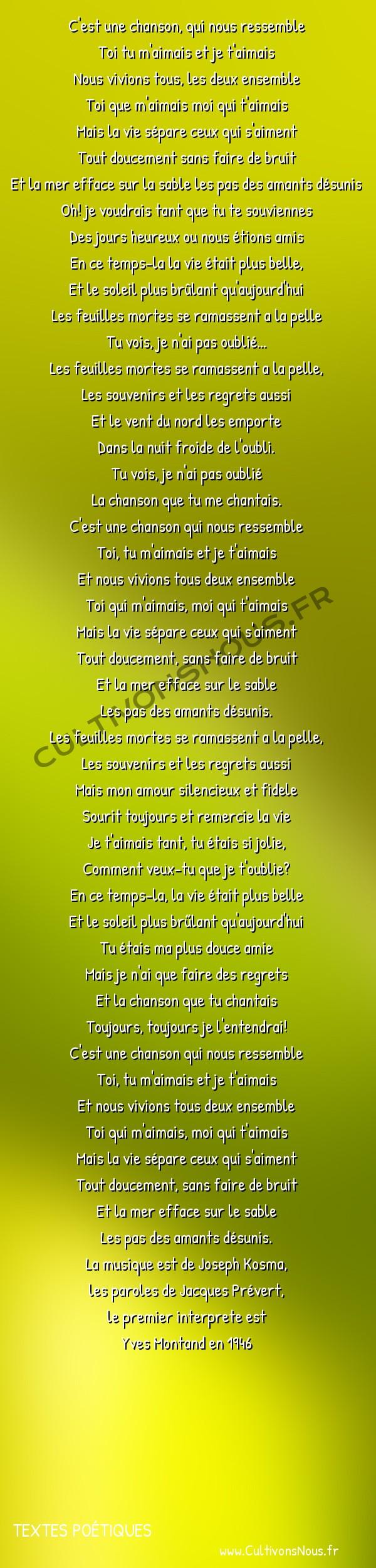Poésie Jacques Prevert - Textes poétiques - Les feuilles mortes -   C'est une chanson, qui nous ressemble Toi tu m'aimais et je t'aimais