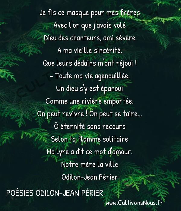 Poésies Odilon-Jean Périer - Notre mère la ville - Art poétique -  Je fis ce masque pour mes frères Avec l'or que j'avais volé