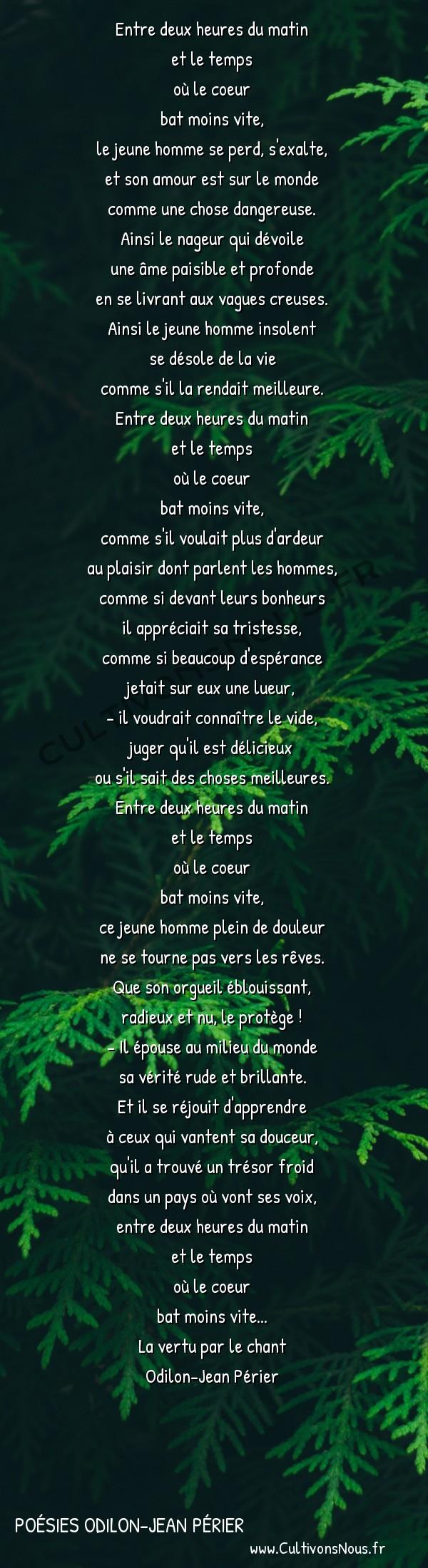 Poésies Odilon-Jean Périer - La vertu par le chant - Petit jour -  Entre deux heures du matin et le temps