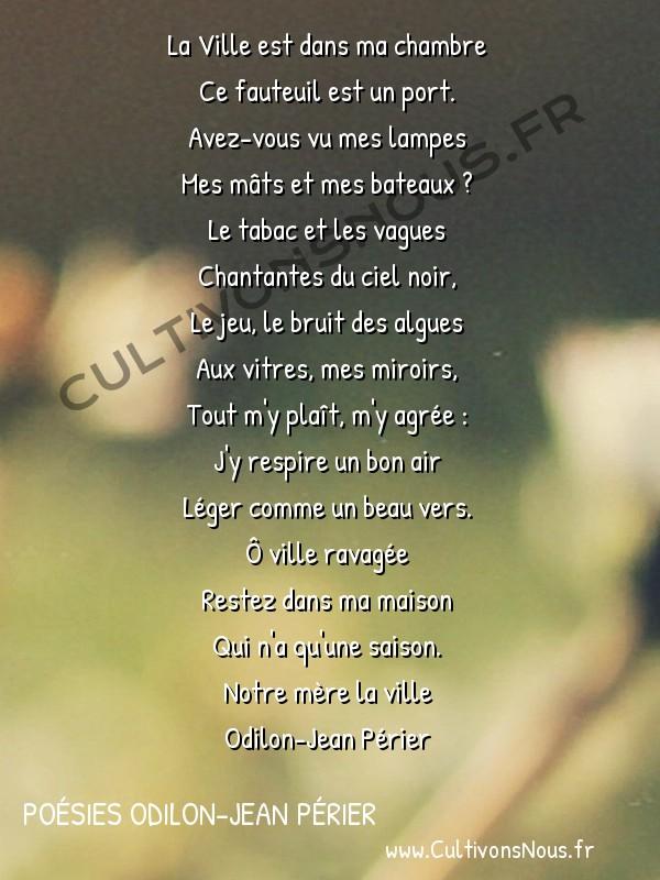Poésies Odilon-Jean Périer - Notre mère la ville - Mon pays -  La Ville est dans ma chambre Ce fauteuil est un port.
