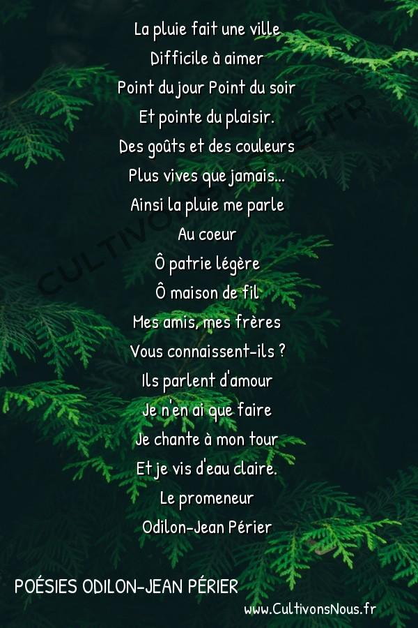Poésies Odilon-Jean Périer - Le promeneur - Mon amie -  La pluie fait une ville Difficile à aimer