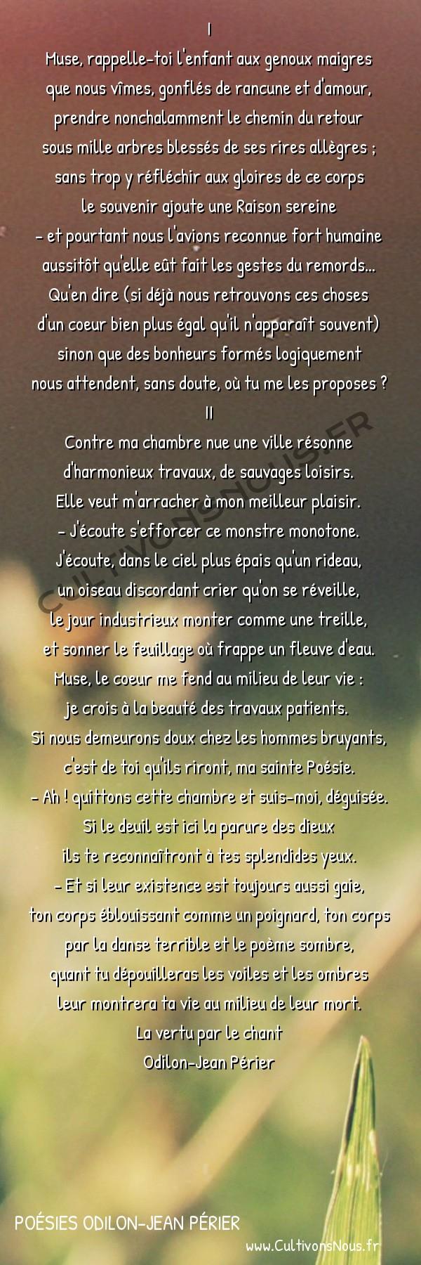 Poésies Odilon-Jean Périer - La vertu par le chant - Manque d'illusions -  I Muse, rappelle-toi l'enfant aux genoux maigres