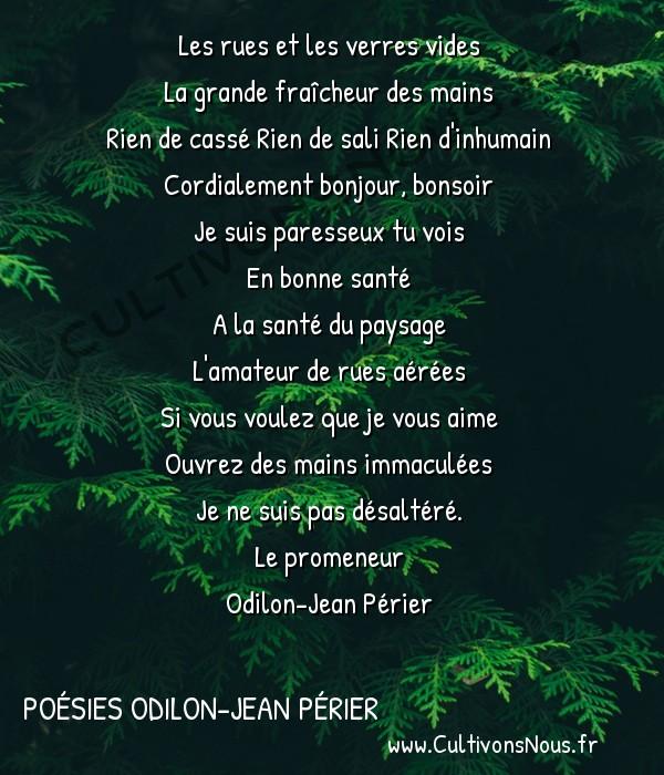 Poésies Odilon-Jean Périer - Le promeneur - Les rues et les verres vides -  Les rues et les verres vides La grande fraîcheur des mains