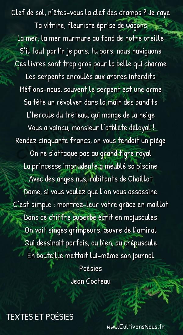 Poésies Jean Cocteau - Textes et poésies - Changements à vue -  Clef de sol, n'êtes-vous la clef des champs ? Je raye Ta vitrine, fleuriste éprise de wagons