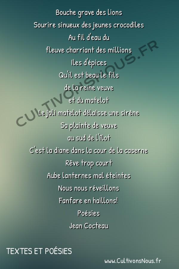 Poésies Jean Cocteau - Textes et poésies - Réveil -  Bouche grave des lions Sourire sinueux des jeunes crocodiles