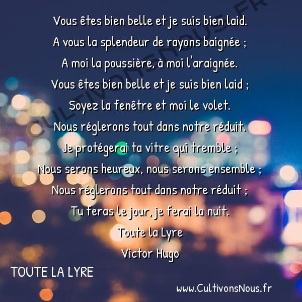 Poésie Victor Hugo - Toute la lyre - La chanson de Maglia -  Vous êtes bien belle et je suis bien laid. A vous la splendeur de rayons baignée ;