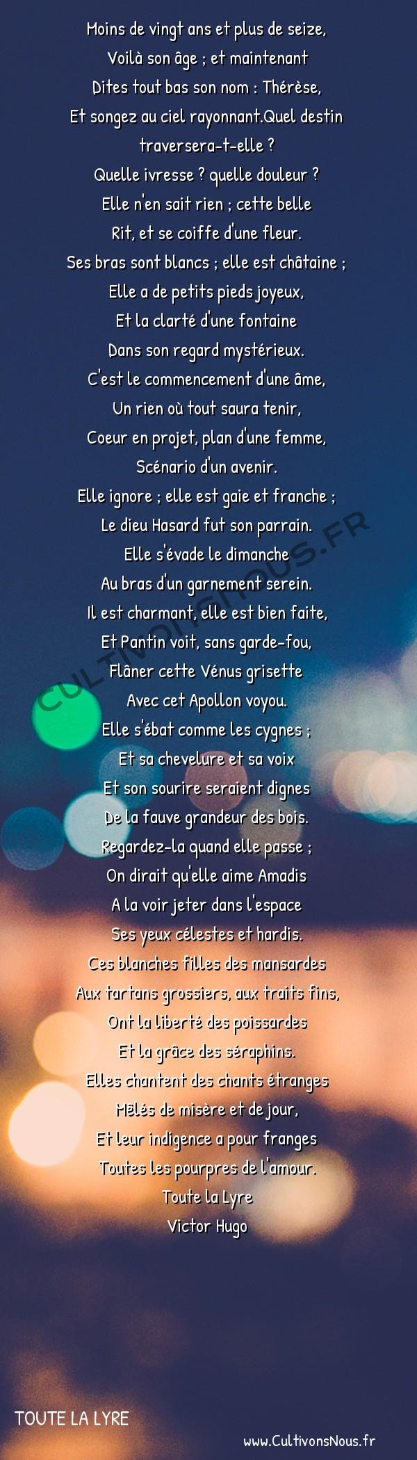 Poésie Victor Hugo - Toute la lyre - La Figliola -  Moins de vingt ans et plus de seize, Voilà son âge ; et maintenant