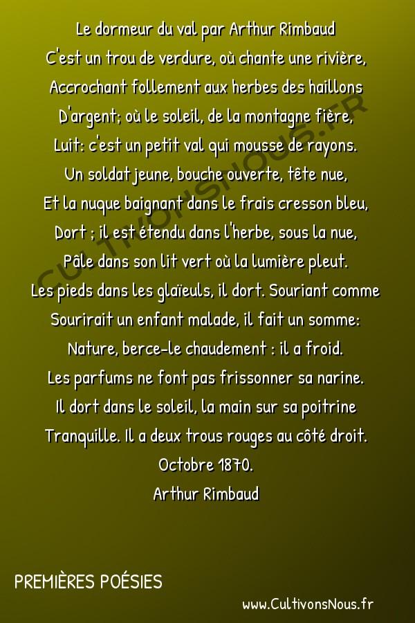 Poésies Arthur Rimbaud - Premières Poésies - le dormeur du val -  Le dormeur du val par Arthur Rimbaud C'est un trou de verdure, où chante une rivière,