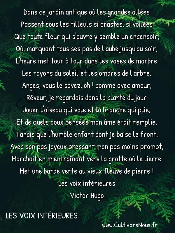 Poésie Victor Hugo - Les voix intérieures - Dans ce jardin antique où les grandes allées -  Dans ce jardin antique où les grandes allées Passent sous les tilleuls si chastes, si voilées